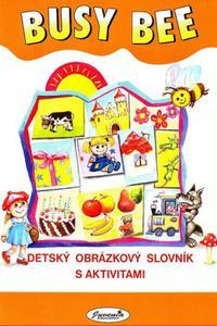 Busy Bee Detský obrázkový slovník s aktivitami SB+CD