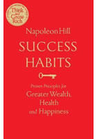 Success Habits : Proven Principles for Greater Wealth, Health, and Happiness