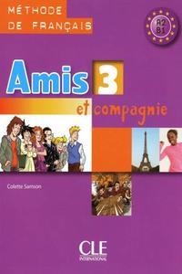 Amis et compagnie 3 Livre de l´élevé (A2/B1)